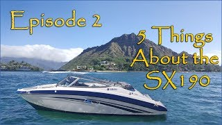 2. 5 Things About The Yamaha SX190 Jet Boat, Epi 2