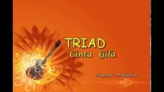 Video TRIAD - Cinta Gila (Song Lyric Production) MP3, 3GP, MP4, WEBM, AVI, FLV Januari 2018