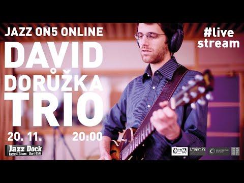 Jazz On5 #Online: David Dorůžka Trio