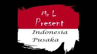 Indonesia Pusaka (Mr L Remix)