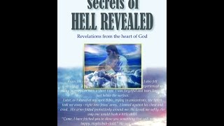 Testimony Of Heaven And Hell, Real, Secrets Of Hell Revealed
