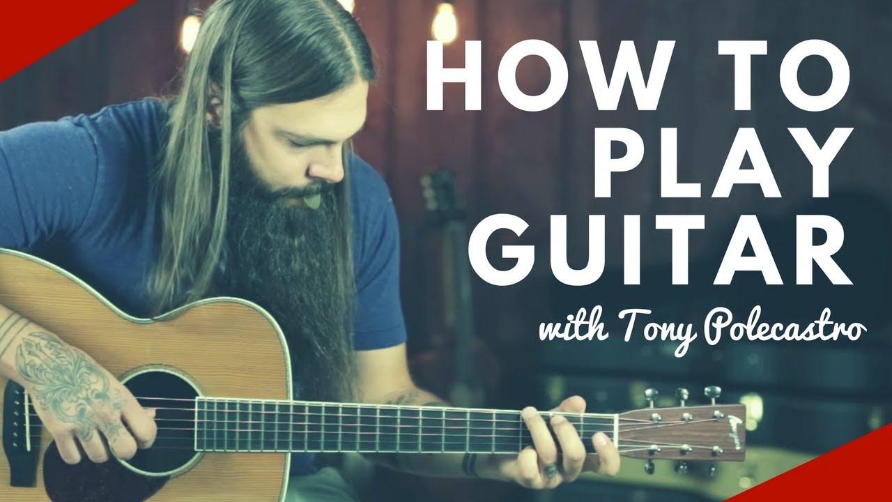 How To Play Guitar with Tony Polecastro