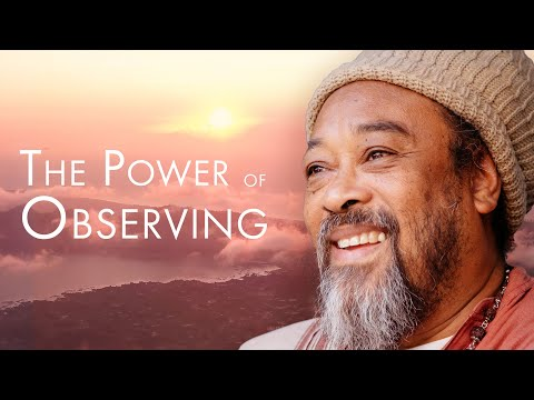 Mooji Video: The Power of Observing