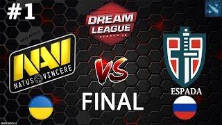 НАВИ в ФИНАЛЕ!   Na`Vi vs Espada #1 (BO3)   FINAL   DreamLeague Season 10   CIS