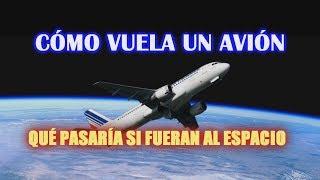 Video ¿Cómo vuela un avion y por qué no puede ir al espacio? MP3, 3GP, MP4, WEBM, AVI, FLV Agustus 2018