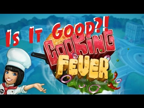 Is It Good? Episode 10 - Cooking Fever