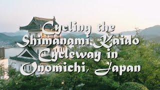 Onomichi Japan  city photos : Cycling the Shimanami Kaido Cycling Route near Onomichi, Hiroshima Prefecture, Japan