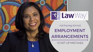 Law Way | Start Up Mistakes: No Formal Employment Arrangements