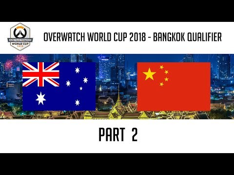 Australia vs China (Part 2) | Overwatch World Cup 2018: Bangkok Qualifier