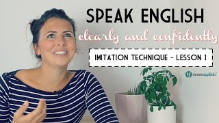 Video Lesson 1 - Speak English Clearly! The Imitation Technique MP3, 3GP, MP4, WEBM, AVI, FLV April 2019