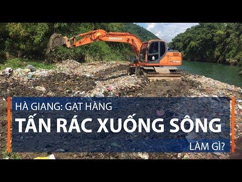 Hà Giang: Gạt hàng tấn rác xuống sông làm gì? | VTC1 - Thời lượng: 96 giây.