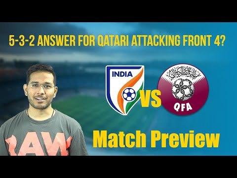 FIFA World Cup 2022 Qualifiers: Qatar Vs India Tactical Preview