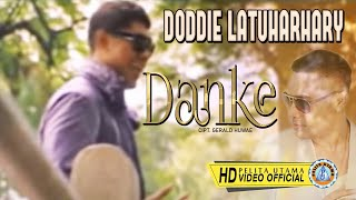 Video DODDIE LATUHARHARY - DANKE (Official Music Video) MP3, 3GP, MP4, WEBM, AVI, FLV Agustus 2018