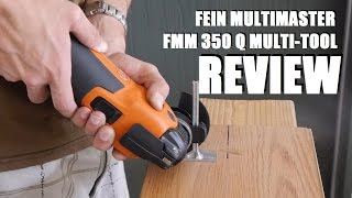 Fein MultiMaster FMM 350 Q Oscillating Multitool Review
