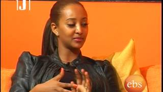 Jossy In Z House Interview With The Actress&Model Etsehiwot Abebe