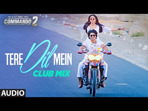 Commando 2 : Tere Dil Mein (Club Mix) Full Audio S