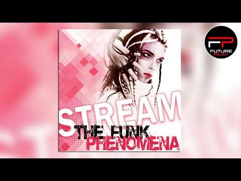 Stream - The Funk Phenomena (Radio Edit)