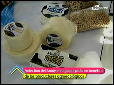 Prefectura del Azuay entrega proyecto en beneficio de los productores agroecológicos