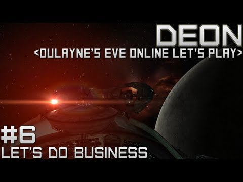 Lets Play EVE Online – Episode 6 – Lets do business (Business Career Agent Gameplay)