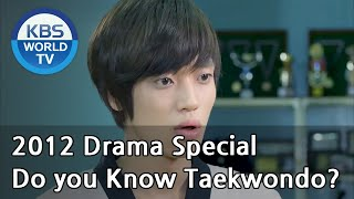 Video Do you know Taekwondo? | 태권, 도를 아십니까 (Drama Special / 2012.10.07) MP3, 3GP, MP4, WEBM, AVI, FLV Maret 2018