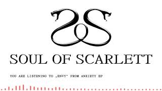 Video Soul of Scarlett - Envy (Anxiety EP)