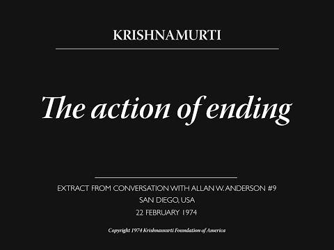 The action of ending   J. Krishnamurti