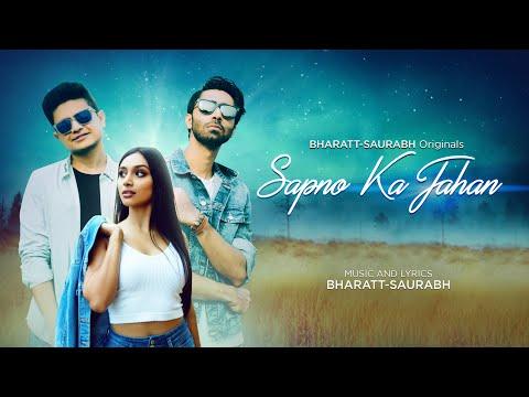 Sapno Ka Jahan (Official Video) || Bharatt-Saurabh ||  Itina Bajaj || New Hindi Chill Love Song 2020