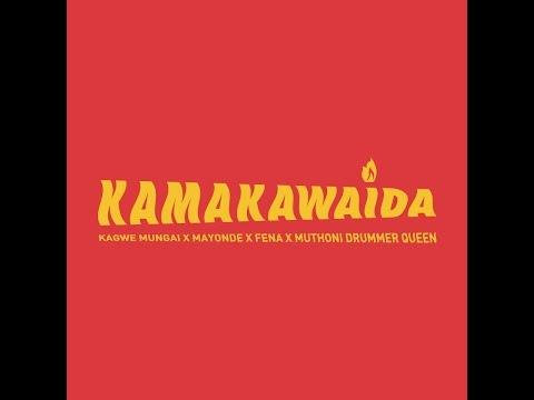 Kama Kawaida -Kagwe Mungai X Mayonde X Fena Gitu X Muthoni Drummer Queen
