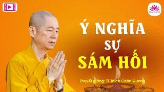 Ý nghĩa sám hối - Thượng Tọa Thích Chân Quang