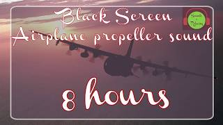 Airplane Propeller Sound - Black Screen - White noise for sleeping - 8 Hours