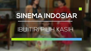 Video Sinema Indosiar - Ibu Tiri Pilih Kasih MP3, 3GP, MP4, WEBM, AVI, FLV Juli 2018