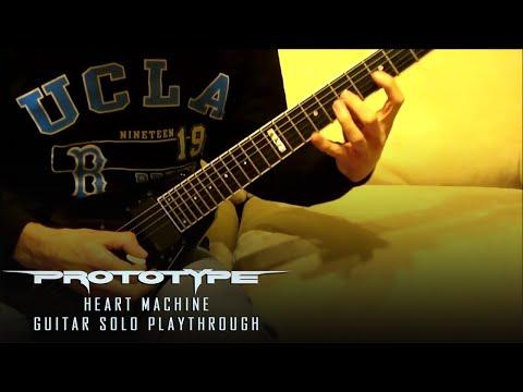 Prototype - Heart Machine - Guitar Solo - Kragen Lum