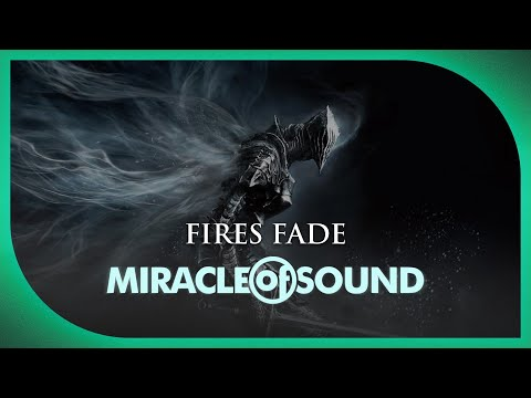 Dark Souls Song: Fires Fade by Miracle of Sound feat. Sharm