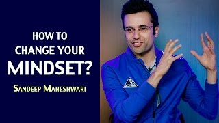 Video How to change your Mindset? By Sandeep Maheshwari I Hindi MP3, 3GP, MP4, WEBM, AVI, FLV Juli 2018