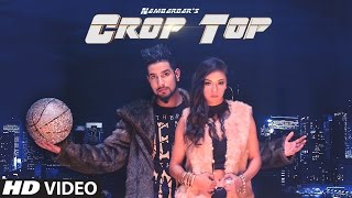 "Presenting the brand new song ""Crop Top ""composed by Jaymeet, written and sung by Nambardar exclusively on T-SeriesSong Credits:Song: Crop TopSinger: NambardarMusic Director: JaymeetLyrics: NambardarDOP: Bhanu Pratap SinghFemale model: Namrita MallaMix Master: B SanjChoreography: Zenith Dance TroupDirector: Sooraj KatochAsst. Director: Deepti LuthraMusic Label: T-Series___Enjoy & stay connected with us!► Subscribe to T-Series: http://bit.ly/TSeriesYouTube► Like us on Facebook: https://www.facebook.com/tseriesmusic► Follow us on Twitter: https://twitter.com/tseries► Follow us on Instagram: http://bit.ly/InstagramTseries► Circle us on G+: http://www.google.com/+tseriesmusic► Find us on Pinterest: http://pinterest.com/tseries"