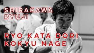 Ryuji Shirakawa | Ryo kata dori kokyu nage