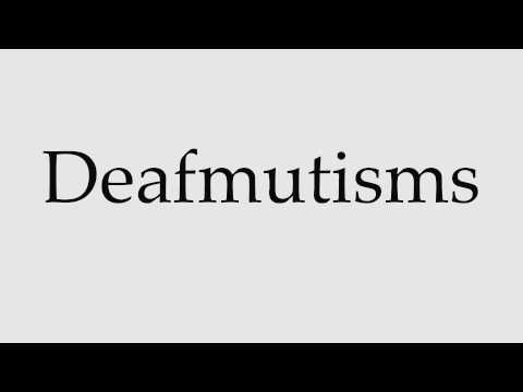 How to Pronounce Deafmutisms