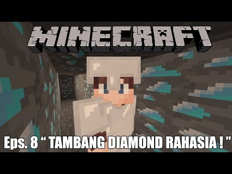 TEMPAT TAMBANG DIAMOND RAHASIA Di Minecraft! - Minecraft Survival Indonesia #8