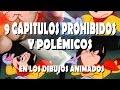 9 CAPÍTULOS PROHIBIDOS Y POLÉMICOS EN LOS DIBUJOS ANIMADOS