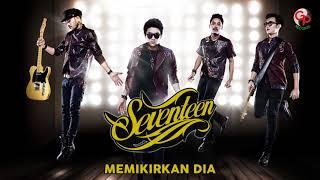 Seventeen - Memikirkan Dia (Audio)
