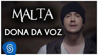 Malta - Dona da Voz (Clipe Oficial) ------------------------------------------------------- ACOMPANHE A BANDA MALTA: Site...