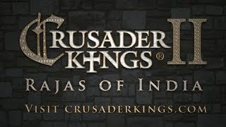 Трейлер Crusader Kings II: Rajas of India