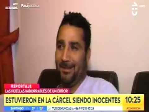 Reportaje de Chilevisión: Estuvieron en la cárcel siendo inocentes