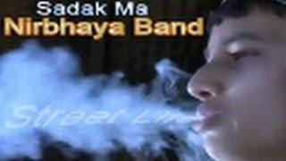 Sadak Ma - Nirbhaya Band (New Movie Song 2013)