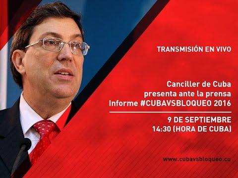 Canciller de Cuba presenta ante la prensa Informe #CubaVsBloqueo 2016
