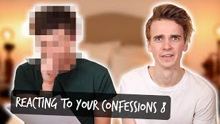 REACTING TO YOUR CONFESSIONS #8