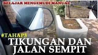 Video #TAHAP3 - TIKUNGAN DAN JALAN SEMPIT   TUTORIAL MENGEMUDI MOBIL MANUAL MP3, 3GP, MP4, WEBM, AVI, FLV Juni 2017