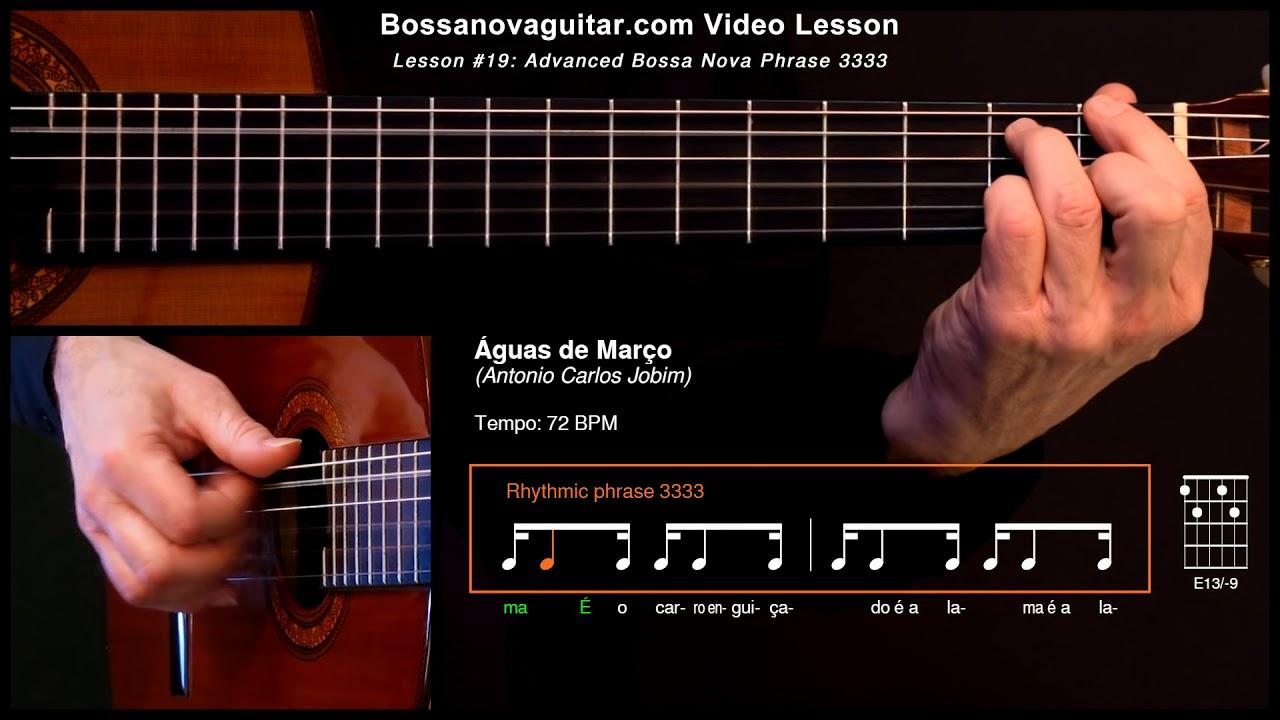 Águas de Março (Waters of March) – Bossa Nova Guitar Lesson #19: Advanced Phrase 3333