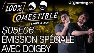 Spéciale avec Doigby - 100% Comestible - S05E06 - 24/08/16