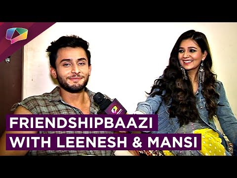 Leenesh Mattoo & Mansi Srivastava Take Up The Exciting Friendshipbaazi Segment | EXCLUSIVE